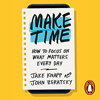 Make Time     How to focus on what matters every day              By:                                                                                                                                 Jake Knapp,                                                                                        John Zeratsky                               Narrated by:                                                                                                                                 Jake Knapp,                                                                                        John Zeratsky                      Length: 4 hrs and 58 mins     80 ratings     Overall 4.5