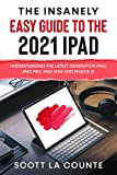 The Insanely Easy Guide to the 2021 iPad: Understanding the Latest Generation iPad, iPad Pro, iPad mini, and iPadOS 15 (English Edition)