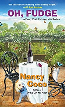 Oh Fudge!  A Candy-Coated Mystery Book 5