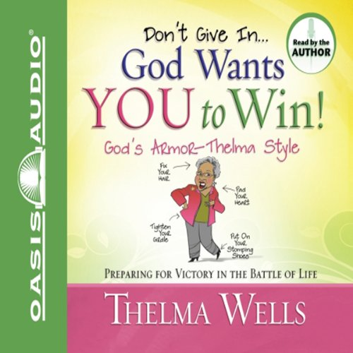 Don't Give In - God Wants You to Win!  audiobook cover art