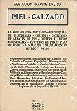 PIEL - CALZADO. REGLAMENTACIONES NACIONALES DE TRABAJO DEL CALZADO. CUEROS REPUJADOS, MARROQUINERÍA Y SIMILARES. CURTIDOS Y CONFECCIÓN DE GUANTES DE PIEL. NORMAS DE TRABAJO DE CO