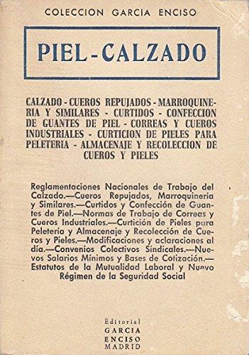 PIEL - CALZADO. REGLAMENTACIONES NACIONALES DE TRABAJO DEL CALZADO. CUEROS REPUJADOS, MARROQUINERÍA...