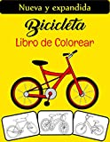Bicicleta Libro de colorear: El libro para colorear de bicicletas más genial y divertido, perfecto para niños, niñas y adultos que aman la bicicleta.