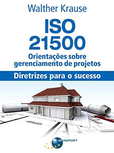 ISO 21500 Orientações sobre gerenciamento de projetos: diretrizes para o sucesso