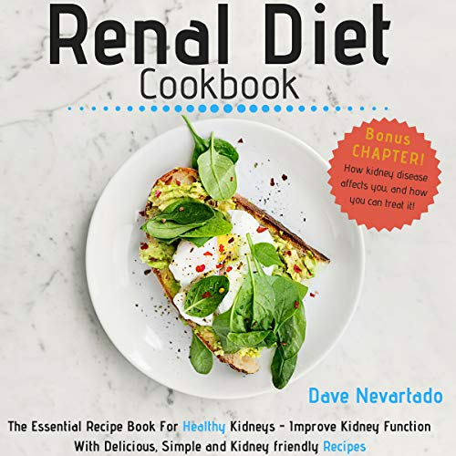 The Renal Diet Cookbook: The Essential Recipe Book for Healthy Kidneys audiobook cover art
