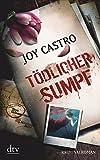 Joy Castro: Tödlicher Sumpf