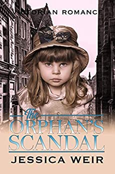 The Orphan's Scandal by [Jessica Weir]