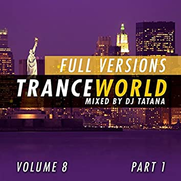 Trance World, Vol. 8 (The Full Versions, Part. 1)