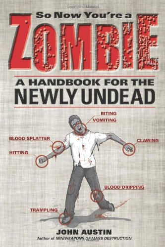 Compare Textbook Prices for So Now You're a Zombie: A Handbook for the Newly Undead First Edition, First Printing Edition ISBN 9781569763421 by Austin, John