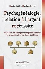 Psychogénéalogie, Relation à l'Argent et Réussite de Marie-Noëlle Maston-Lerat