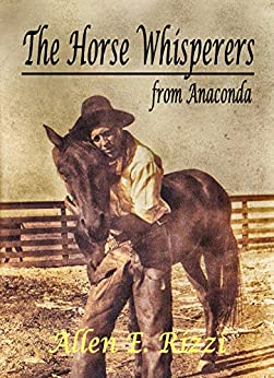 The Horse Whisperers from Anaconda by [Allen E. Rizzi]