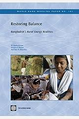 Restoring Balance: Bangladesh's Rural Energy Realities (World Bank Working Papers Book 181) Kindle Edition