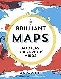 Brilliant Maps: An Atlas for Curious Minds