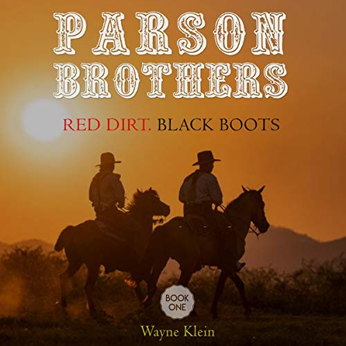 Parson Brothers: Red Dirt. Black Boots audiobook cover art