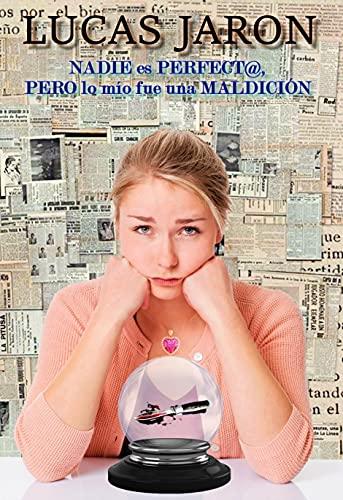 NADIE ES PERFECT@, PERO LO MÍO FUE UNA MALDICIÓN de LUCAS JARON