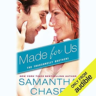 Made for Us                   By:                                                                                                                                 Samantha Chase                               Narrated by:                                                                                                                                 Christopher Kipiniak,                                                                                        Julia Motyka                      Length: 9 hrs and 50 mins     4 ratings     Overall 4.8