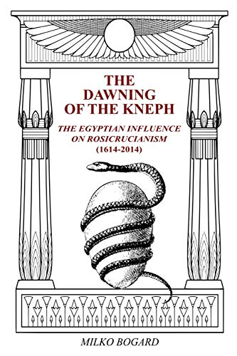 The Dawning of the Kneph: The Egyptian Influence on Rosicrucianism 1614-2014