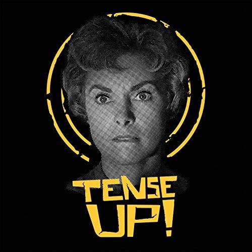 Tense UP!