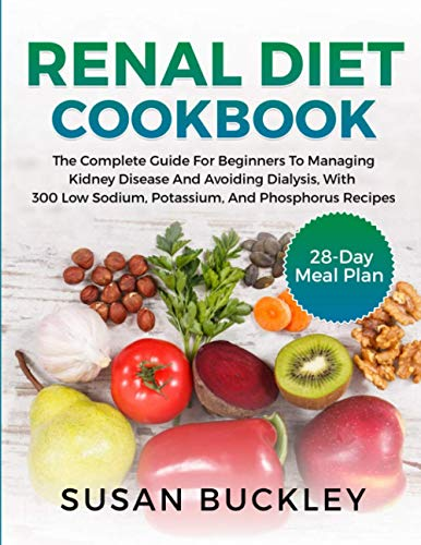 buy  Renal Diet Cookbook: The Complete Guide for ... Books