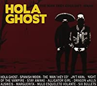 The Man They Couldn`t Hang by Hola Ghost (2009-12-08)