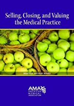 Selling, Closing and Valuing the Medical Practice