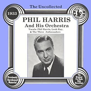 The Uncollected: Phil Harris And His Orchestra