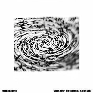 Carbon, Pt. 5 (Hexagonal) [Single Edit]
