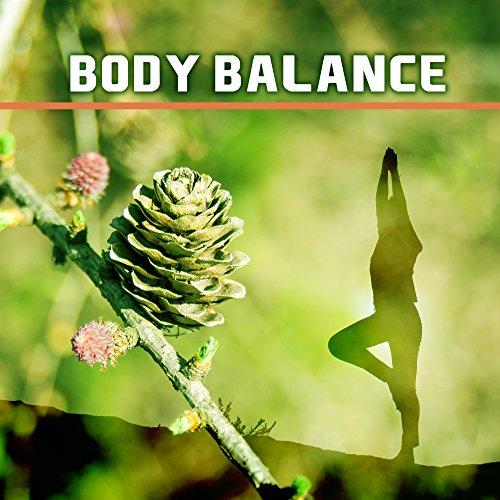 Body Balance – New Age Music, Meditation, Yoga, Pilates, Relaxed Body & Mind, Zen