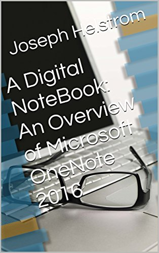 A Digital NoteBook: An Overview of Microsoft OneNote 2016 (English Edition)