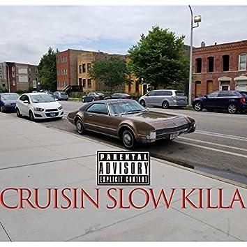 Cruisin' Slow Killa