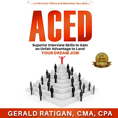 Aced: Superior Interview Skills to Gain an Unfair Advantage to Land Your Dream Job! audiobook cover art