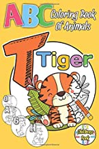 ABC Coloring Book Of Animals Childrens Book: Jumbo Coloring and Activity Book for Toddlers And Kids Boys and Girls Ages 1 2 3 4 5 6 for Kindergarten & Preschool
