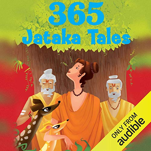 365 Jataka Tales                   Written by:                                                                                                                                 Om Books International                               Narrated by:                                                                                                                                 Jimmy Xavier                      Length: 8 hrs and 31 mins     2 ratings     Overall 2.0