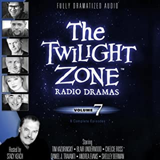The Twilight Zone Radio Dramas, Volume 7                   By:                                                                                                                                 Rod Serling                               Narrated by:                                                                                                                                 full cast                      Length: 3 hrs and 43 mins     44 ratings     Overall 4.7