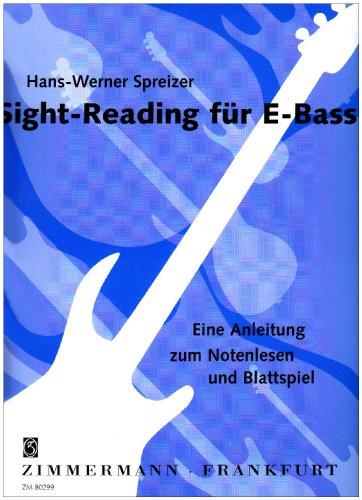 Sight-Reading für E-Bass: Eine Anleitung zum Notenlesen und Blattspiel. E-Bass (sonstige Zupf-Instrumente).