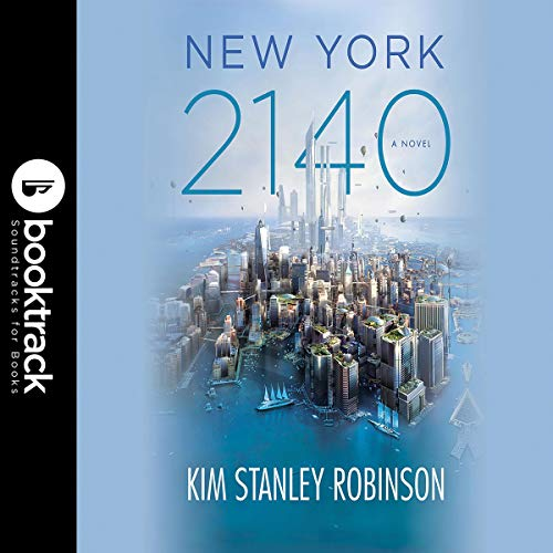 New York 2140 (Booktrack Edition) Audiobook By Kim Stanley Robinson cover art
