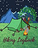 Hiking Logbook: Journal Trail Log Book For Mountain Climbing Nature and Hiking...