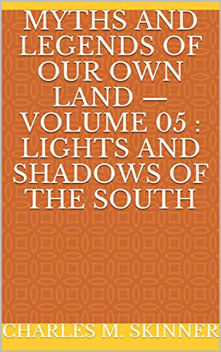 Myths and Legends of Our Own Land — Volume 05 : L (English Edition)