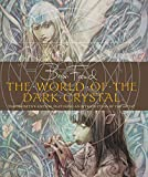 The World of The Dark Crystal - J.J. Llewellyn