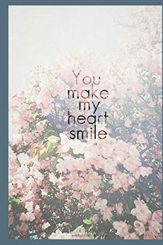 You make my heart Smile Notebook- Cute Gift For Her\Him .: Cute Valentine's Day Notebook Gift For Her\Him .