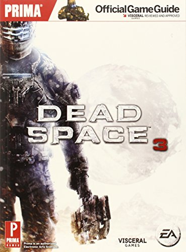 Dead Space 3: Prima Official Game Guide: Prima's Official Game Guide
