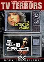 INITIATION OF SARAH/ARE YOU IN THE HOUSE ALONE?