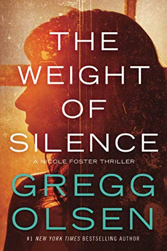 Compare Textbook Prices for The Weight of Silence Nicole Foster Thriller  ISBN 9781503901353 by Olsen, Gregg