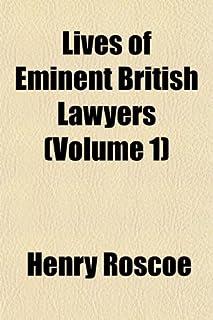 Lives of Eminent British Lawyers (Volume 1)