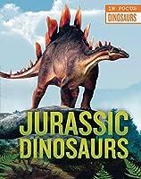 Jurassic Dinosaurs (In Focus)