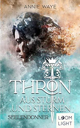 Thron aus Sturm und Sternen 1: Seelendonner: | Spannendes Fantasy-Spektakel mit starker Heldin ab 14 Jahren