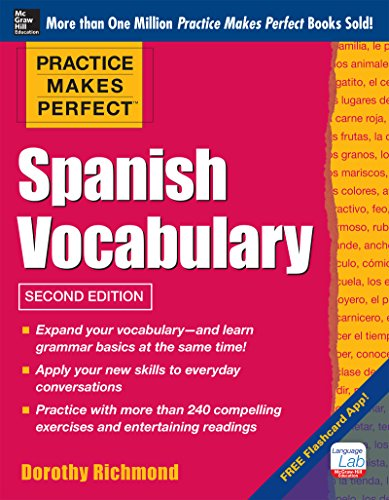 Practice Makes Perfect: Spanish Vocabulary, 2nd Edition: With 240 Exercises + Free Flashcard App