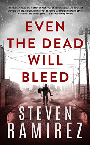 Even The Dead Will Bleed: Book Three of Tell Me When I'm Dead by [Steven Ramirez, Shannon A. Thompson]