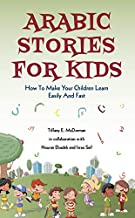 Arabic Stories For Kids: How To Make Your Children Learn Easily And Fast (How To Make Your Children Learn Easily And Fast - Arabic Book 1)