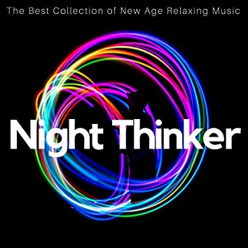 Night Thinker - The Best Collection of New Age Relaxing Music for Stress Relief, Relaxation, Adore Yourself, Find Inner Peace and Happiness, Soothing Nature Sounds